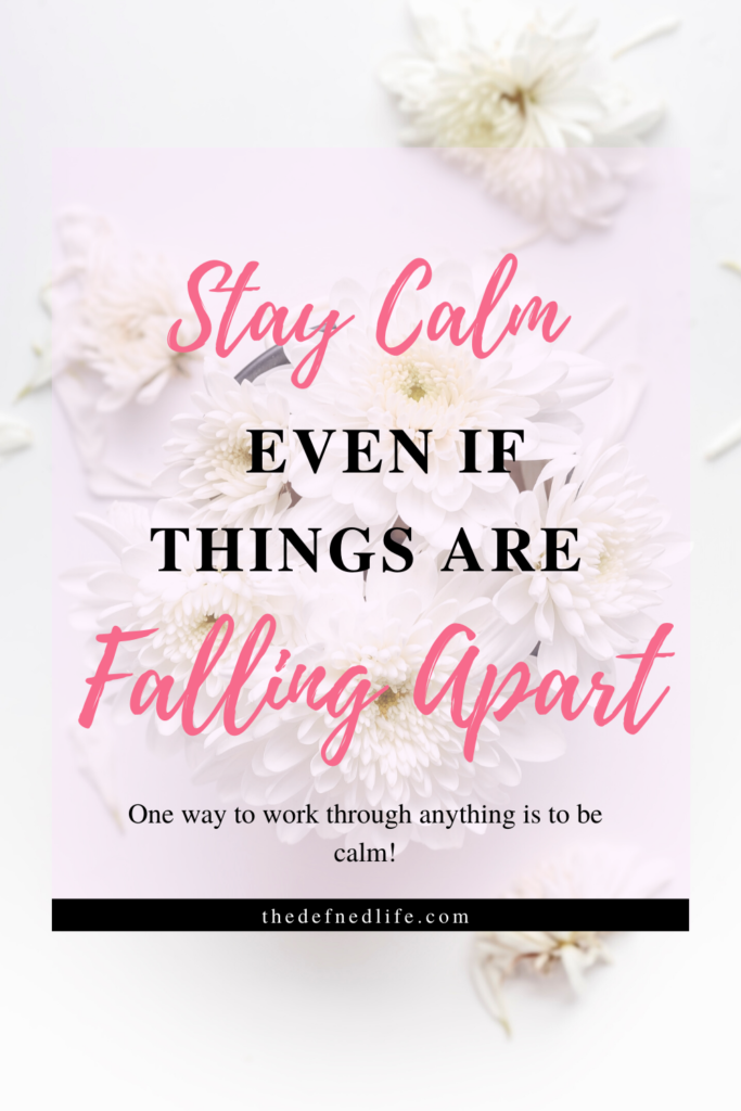 Find out how to stay calm and carry on with life even if things seem to fall apart. Keep calm and stay positive + how to stay calm