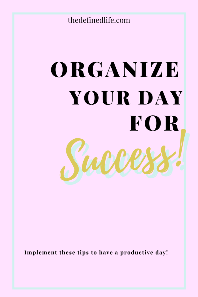 Time can easily be spent on non-essential activities. Find out how to have a productive day, organized for success in this blog post. Productive day routine + how to make your day productive.