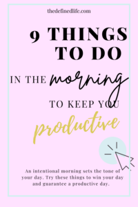 An intentional morning sets the tone of your day. Try these things to win your day and guarantee a productive day.